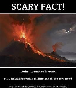 During its eruption in 79 AD, Mt. Vesuvius spewed 1.5 ...