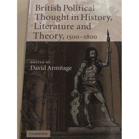 British Political Thought In History Literature And