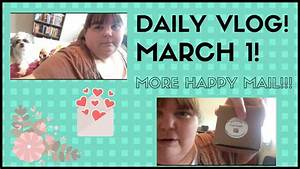 DAILY VLOG | MARCH 1|MORE HAPPY MAIL!! - YouTube