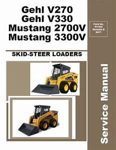 Gehl V270  V330  U0026 Mustang 2700v  3300v Loaders Manual Pdf