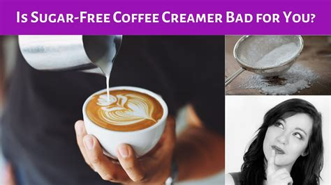 The coffee on the other hand might be the thing that is bad for you. Is Sugar-Free Coffee Creamer Bad for You? - YouTube
