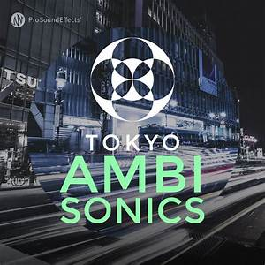 Pro Sound Effects Releases Tokyo Ambisonics Library - Pro ...