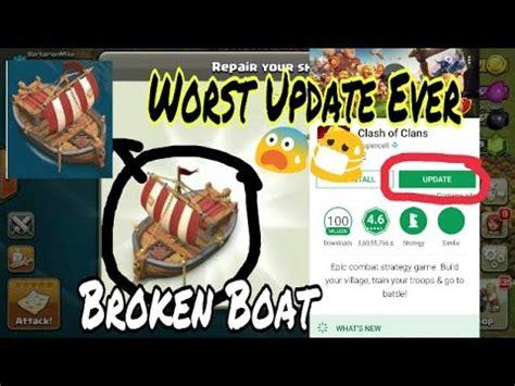 Clash Of Clans Broken Boat Update by Omg Broken Boat Update Out Clash Of Clan Boat