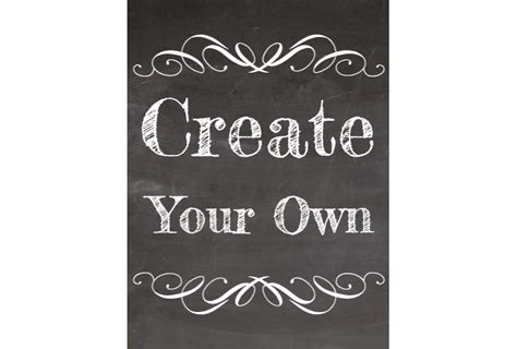 """create Your Own"" Chalkboard Style Sign Signitupcom"
