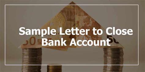 sample letter  close bank account salary  savings