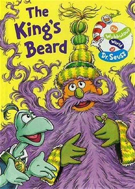 kings beard  wubbulous world  dr seuss  dr