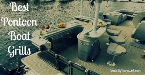 Boat And Grill by The Best Pontoon Boat Grills Buyers Guide Reviews Of The