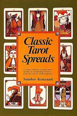 classic tarot spreads  sandor konraad