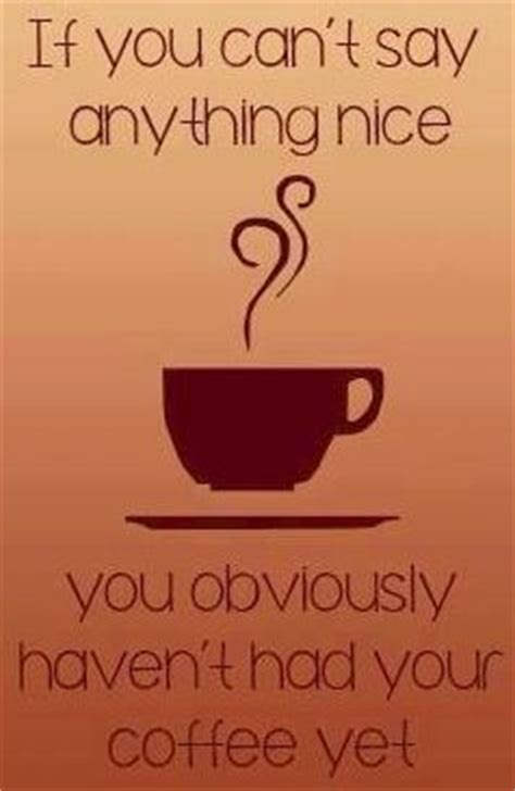 When you haven't had coffee all day. Best 125 Inspirational Coffee Quotes ideas on Pinterest ...