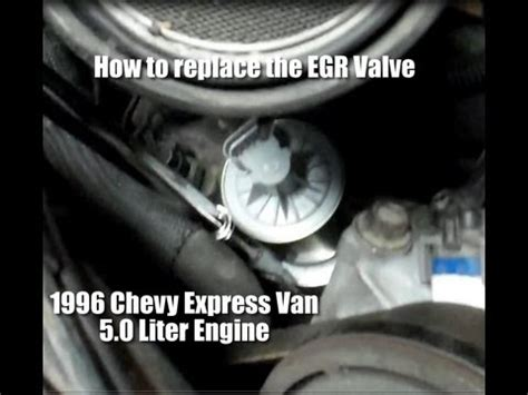 how to replace the egr valve on a 1996 chevy express 5 0 liter