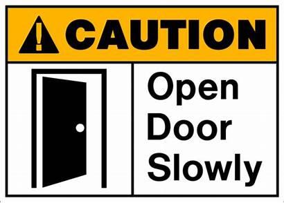 Door Caution Opening Slowly Open Sign Cas