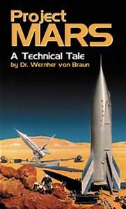 Project Mars: A technical tale by Wernher von Braun ...