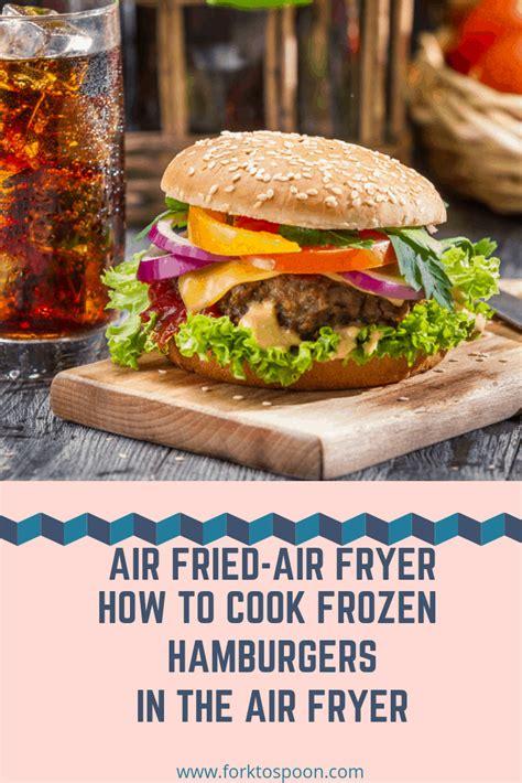 fryer air frozen fried hamburgers cook hamburger recipe oven forktospoon recipes burgers fry burger patties frying turkey ground salmon forget