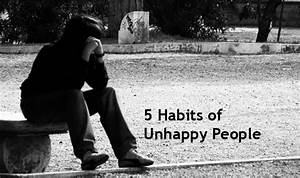 Top 5 Habits Of Unhappy People