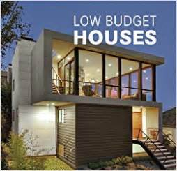 Harmonious Low Budget Minimalist House Architecture by Low Budget Houses Na 9788499367866 Books