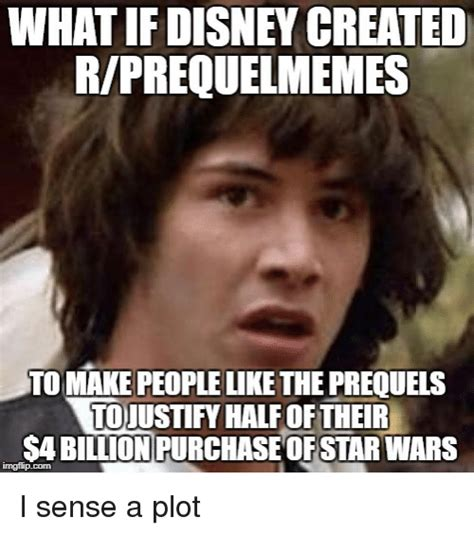 R Prequel Memes - what if disney created rprequelmemes to make people like the prequels tojustify half of their