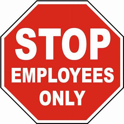 Sign Employees Stop Employee Signs Safetysign Quick