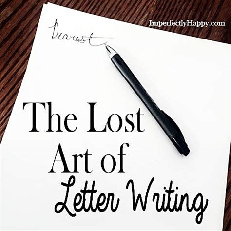 lost art  letter writing imperfectly happy