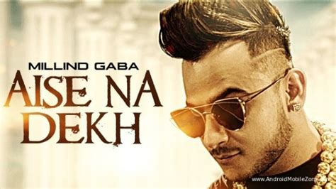 Aise Na Dekh (millind Gaba) Mobile Ringtone