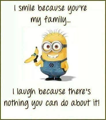 Family Minion 3 more minion wisdom smile minions family quotes