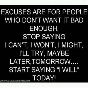 Stop making excuses | Quotes | Pinterest