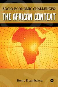 SOCIO-ECONOMIC CHALLENGES: The African Context, by Henry ...
