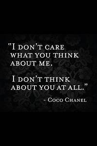 """""""I don't care what you think about me. I don't think about ..."""
