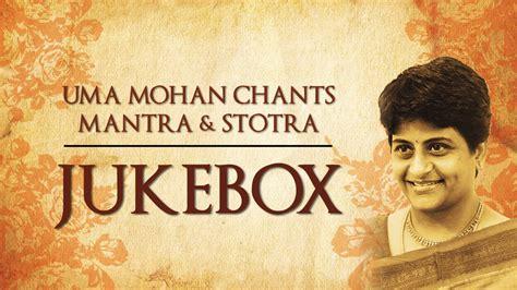 Uma Mohan Chants, Mantra & Stotra