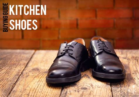 best kitchen shoes best kitchen shoes reviews buying guide kitchensanity