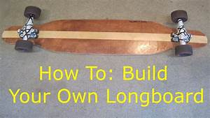 How to build a longboard youtube for Longboard template maker