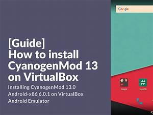 Guide  How To Install Cyanogenmod 13 On Virtualbox