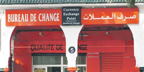bureau de change la d ense la flexibilité du dirham préoccupe les cambistes l