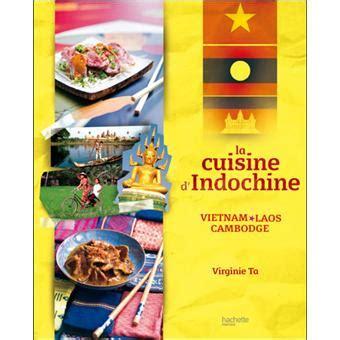cuisine d indochine reli 233 virginie ta philippe vaur 232 s achat livre ou ebook fnac