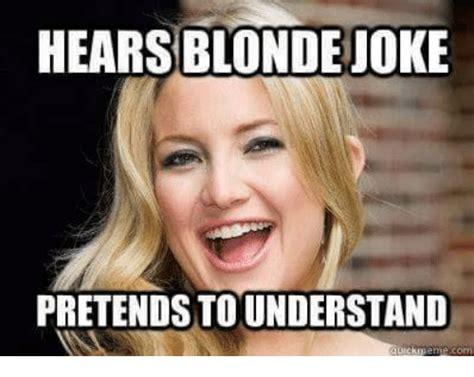 Dumb Blonde Memes - 25 best memes about blonde joke blonde joke memes