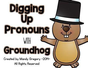 pronoun practice digging  pronouns  groundhog