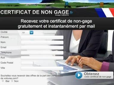 certificat non gage voiture certificat de non gage fr voitures
