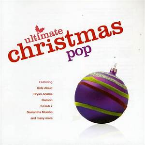 Ultimate Pop Christmas Various Artists Songs Reviews