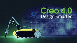 Featuring What U2019s New In Creo 4 0
