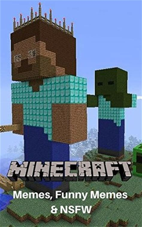 Minecraft Meme Mod - minecraft memes funny memes nsfw minecraft meme book 2 by memes reviews discussion