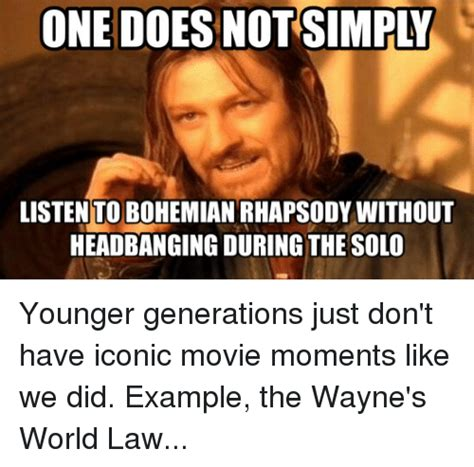 Bohemian Rhapsody Meme - listen to bohemian rhapsody without headbanging during the solo younger generations just don t