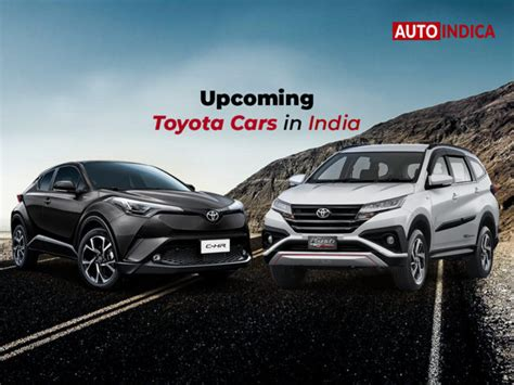 upcoming toyota cars  india   autoindicacom