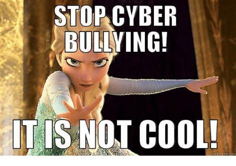 Bully Meme Stop Cyber Bullying It Is Not Cool Meme Meme On Me Me
