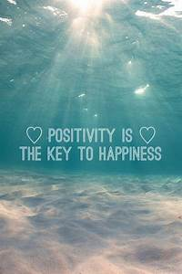Positivity Is The Key To Happiness Pictures  Photos  And Images For Facebook  Tumblr  Pinterest