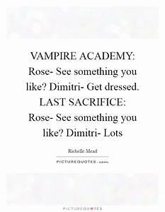 Dimitri Rose Quotes & Sayings | Dimitri Rose Picture Quotes