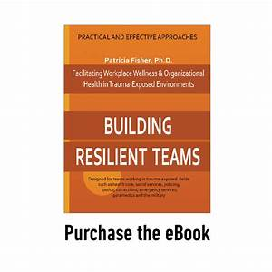 Building Resilient Teams: Facilitating Workplace Wellness ...