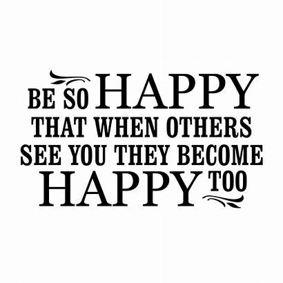Happy Quotes Wall Others Too Become Decal
