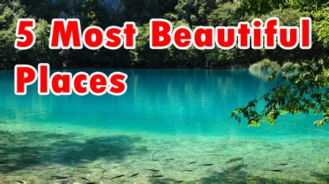Top 5 Most Beautiful Places in the World | Top Amazing ...