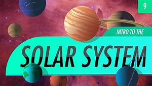 Introduction to the Solar System: Crash Course Astronomy ...