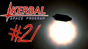 KERBAL SPACE PROGRAM 21 | FLYING INTO THE SUN # ...