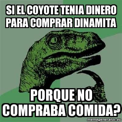 Meme Filosoraptor  Si El Coyote Tenia Dinero Para Comprar